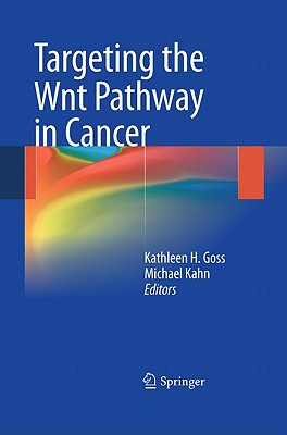 Targeting the Wnt Pathway in Cancer By Goss, Michael (EDT)
