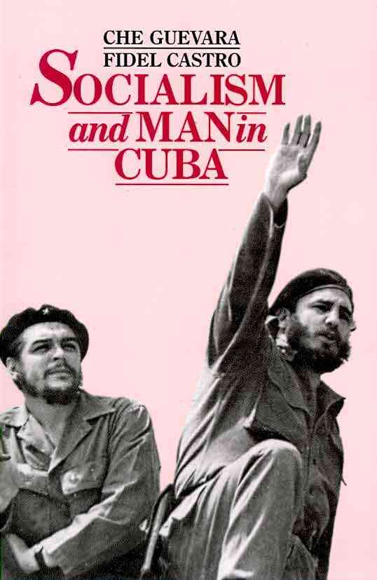 Socialism and Man in Cuba By Guevara, Ernesto/ Castro, Fidel