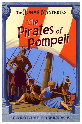 The Pirates of Pompeii By Lawrence, Caroline